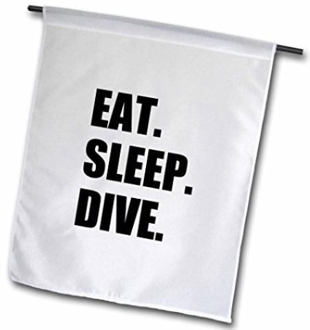 Eat Sleep Dive Garden Flag
