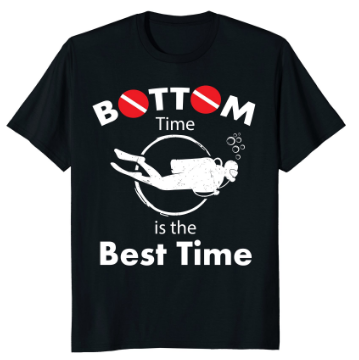 Bottom time is the best time scuba diving tshirt