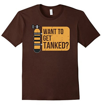 Scuba diving Want to get tanked tshirt